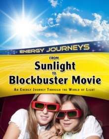 From Sunlight to Blockbuster Movies : An Energy Journey Through the World of Light, Paperback Book