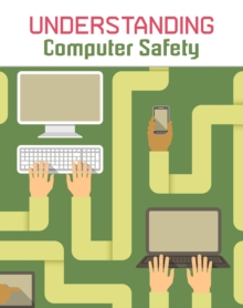 Understanding Computer Safety, Paperback / softback Book