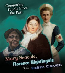 Mary Seacole, Florence Nightingale and Edith Cavell, Paperback / softback Book