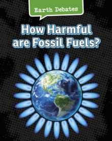 How Harmful Are Fossil Fuels?, Paperback / softback Book
