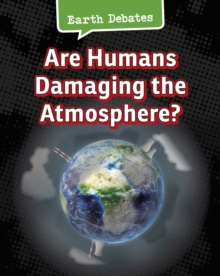 Are Humans Damaging the Atmosphere?, Paperback Book