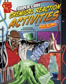 Super Cool Chemical Reaction Activities with Max Axiom, Hardback Book