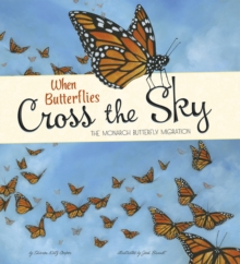 When Butterflies Cross the Sky : The Monarch Butterfly Migration, Paperback / softback Book