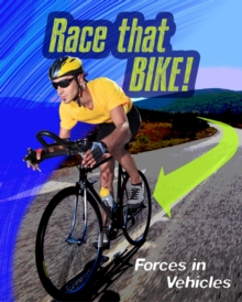 Race that Bike : Forces in Vehicles, Hardback Book