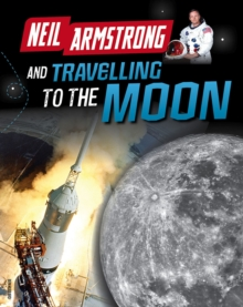 Neil Armstrong and Getting to the Moon, Hardback Book