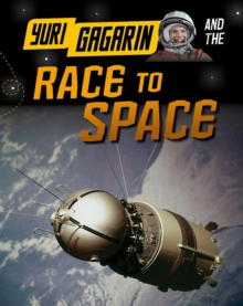 Yuri Gagarin and the Race to Space, Paperback Book