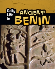 Daily Life in Ancient Benin, Paperback Book