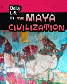 Daily Life in the Maya Civilization, Paperback / softback Book