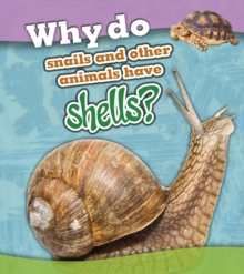 Why Do Snails and Other Animals Have Shells?, Hardback Book