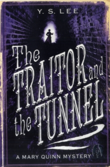 The Traitor and the Tunnel : A Mary Quinn Mystery, Paperback Book