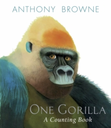 One Gorilla: A Counting Book, Hardback Book