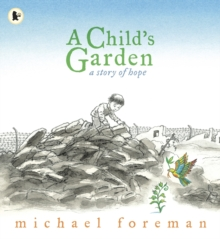 A Child's Garden : A Story of Hope, Paperback / softback Book