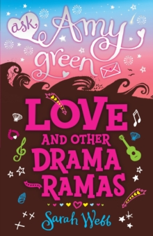 Ask Amy Green: Love and Other Drama-Ramas, Paperback / softback Book