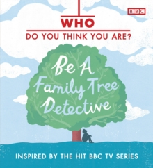 Who Do You Think You Are? Be a Family Tree Detective, Hardback Book