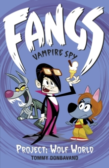 Fangs Vampire Spy Book 5: Project: Wolf World, Paperback Book