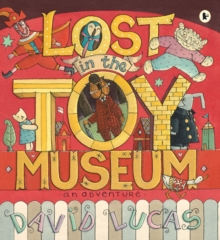 Lost in the Toy Museum : An Adventure, Paperback / softback Book