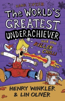 Hank Zipzer 6: The World's Greatest Underachiever and the Killer Chilli, Paperback / softback Book