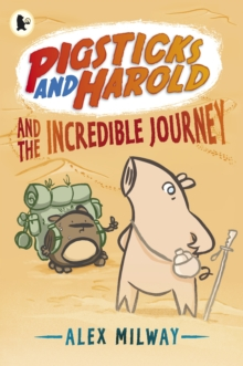 Pigsticks and Harold and the incredible journey, Paperback Book
