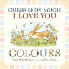 Guess How Much I Love You: Colours, Board book Book