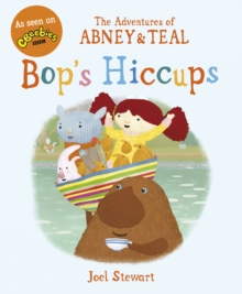 The Adventures of Abney & Teal: Bop's Hiccups, Paperback Book