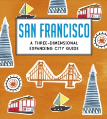 San Francisco: A Three-Dimensional Expanding City Guide, Hardback Book