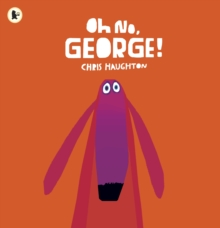 Oh No, George!, Paperback Book