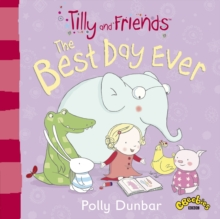 Tilly and Friends: The Best Day Ever, Paperback Book