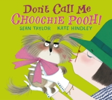 Don't Call Me Choochie Pooh!, Hardback Book