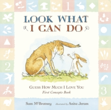 Guess How Much I Love You: Look What I Can Do: First Concepts Book, Board book Book