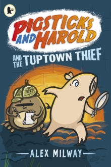 Pigsticks and Harold and the Tuptown Thief, Paperback Book