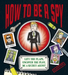 How To Be a Spy, Hardback Book