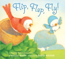 Flip, Flap, Fly! : A Book for Babies Everywhere, Board book Book