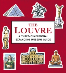 The Louvre: A Three-Dimensional Expanding Museum Guide, Hardback Book