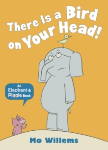 There Is a Bird on Your Head!, Paperback / softback Book