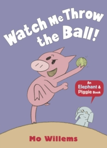 Watch Me Throw the Ball!, Paperback / softback Book