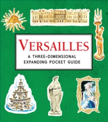 Versailles: A Three-Dimensional Expanding Pocket Guide, Hardback Book