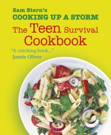 Cooking Up a Storm : The Teen Survival Cookbook, Paperback Book