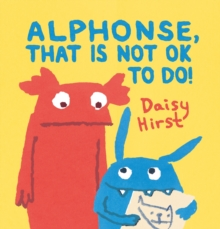 Alphonse, That Is Not OK to Do!, Hardback Book