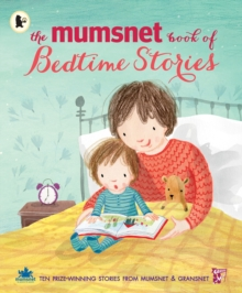 The Mumsnet Book of Bedtime Stories : Ten Prize-winning Stories from Mumsnet and Gransnet, Paperback Book
