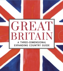 Great Britain: A Three-Dimensional Expanding Country Guide, Hardback Book