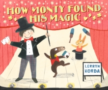 How Monty Found His Magic, Hardback Book
