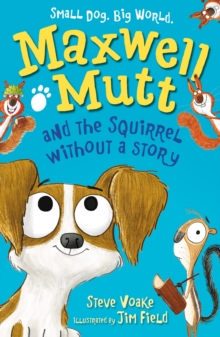Maxwell Mutt and the Squirrel Without a Story, Paperback Book