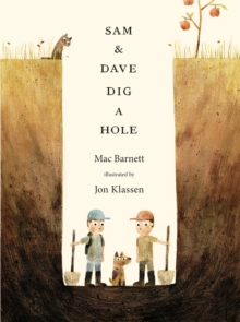 Sam and Dave Dig a Hole, Hardback Book