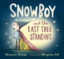 Snowboy and the Last Tree Standing, Hardback Book