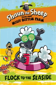 Shaun the Sheep: Flock to the Seaside, Paperback / softback Book