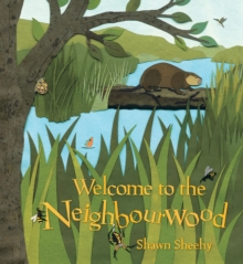 Welcome to the Neighbourwood, Hardback Book