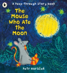 The Mouse Who Ate the Moon, Paperback / softback Book
