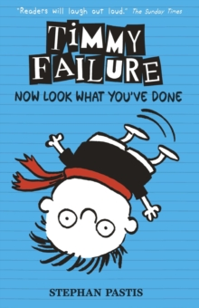 Timmy Failure: Now Look What You've Done, Paperback / softback Book