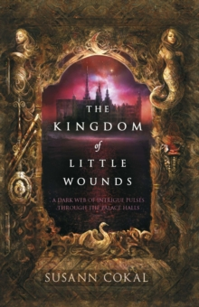 The Kingdom of Little Wounds, Paperback / softback Book