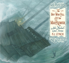 The Boy Who Fell Off the Mayflower, or John Howland's Good Fortune, Hardback Book